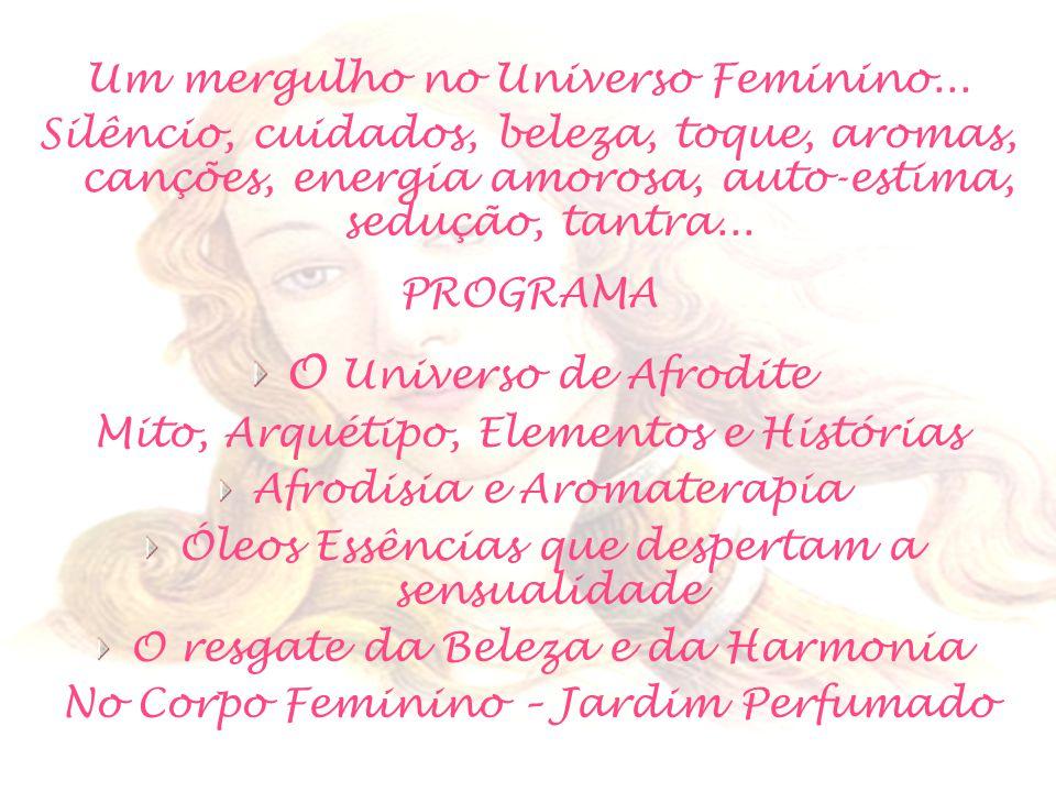 O Universo de Afrodite Um mergulho no Universo Feminino...