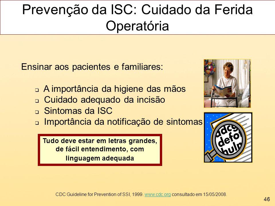 Prevenção da ISC: Cuidado da Ferida Operatória