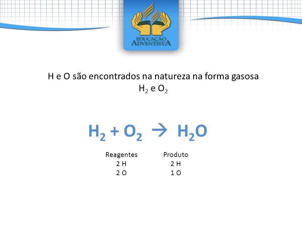 H e O são encontrados na natureza na forma gasosa