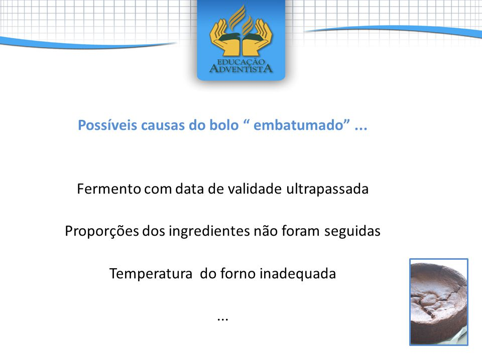 Possíveis causas do bolo embatumado