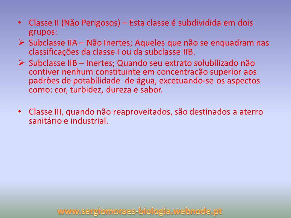 Classe II (Não Perigosos) – Esta classe é subdividida em dois grupos: