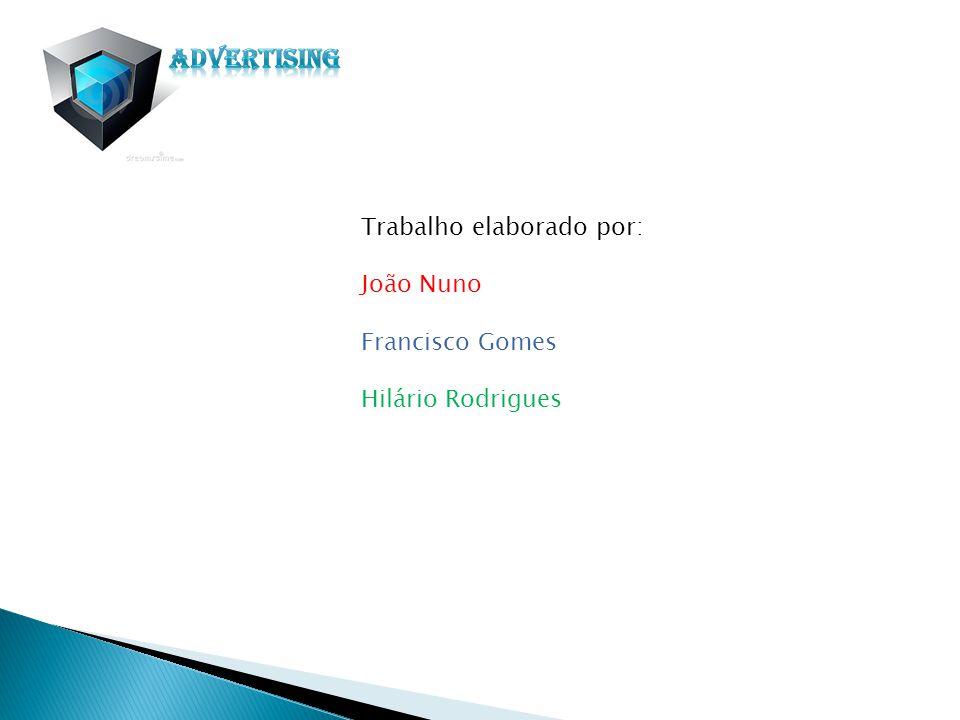Advertising Trabalho elaborado por: João Nuno Francisco Gomes