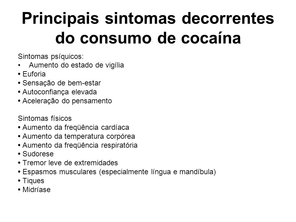 Principais sintomas decorrentes do consumo de cocaína