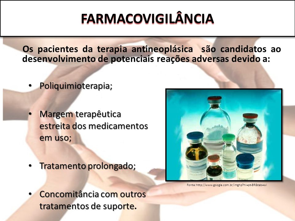 FARMACOVIGILÂNCIA Os pacientes da terapia antineoplásica são candidatos ao desenvolvimento de potenciais reações adversas devido a: