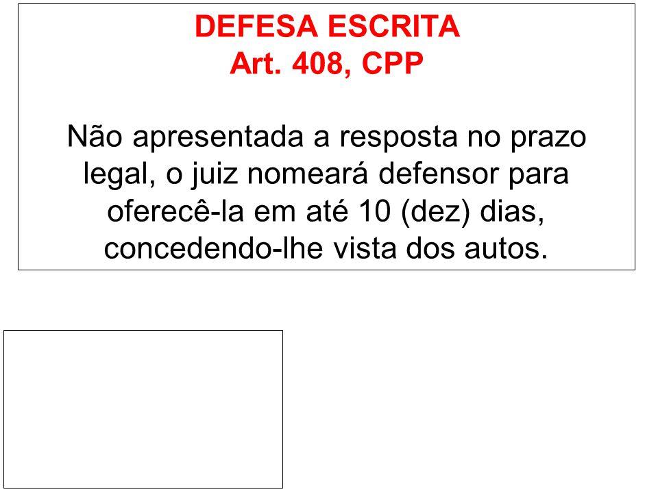 DEFESA ESCRITA Art. 408, CPP.