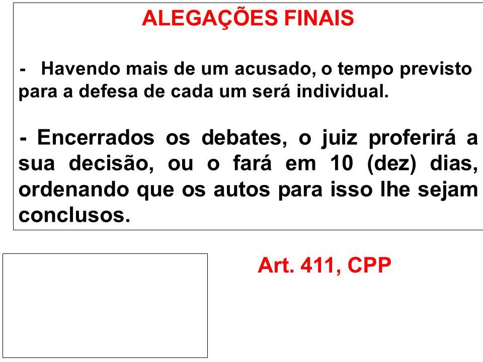 ALEGAÇÕES FINAIS - Havendo mais de um acusado, o tempo previsto para a defesa de cada um será individual.