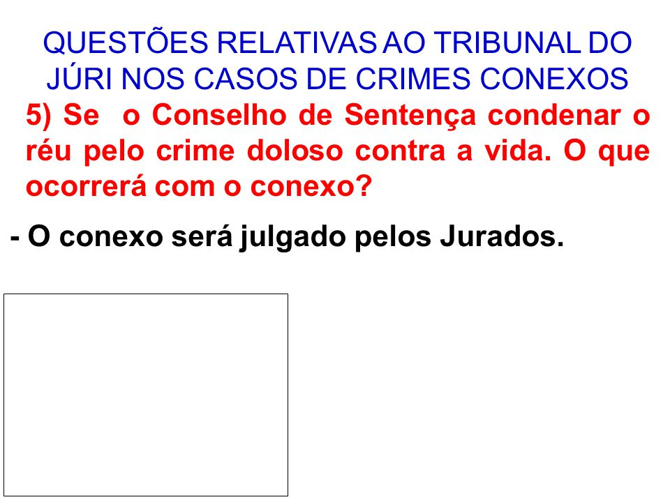 QUESTÕES RELATIVAS AO TRIBUNAL DO JÚRI NOS CASOS DE CRIMES CONEXOS