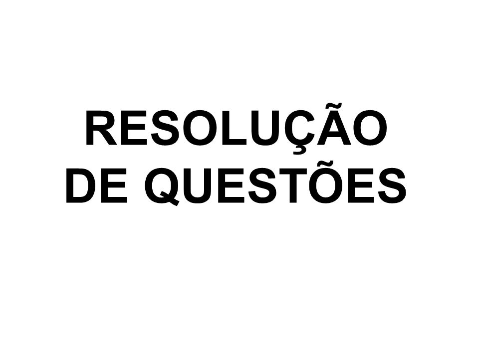 RESOLUÇÃO DE QUESTÕES