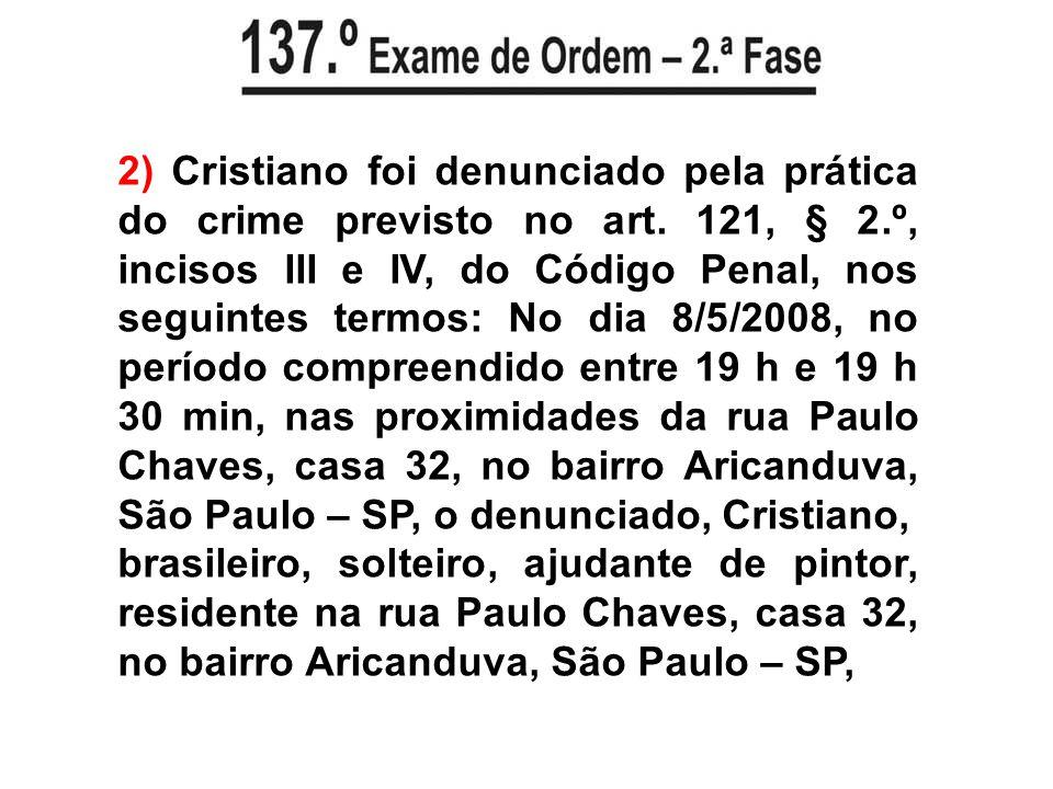 2) Cristiano foi denunciado pela prática do crime previsto no art