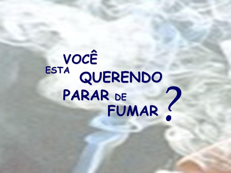 VOCÊ ESTA QUERENDO PARAR DE FUMAR