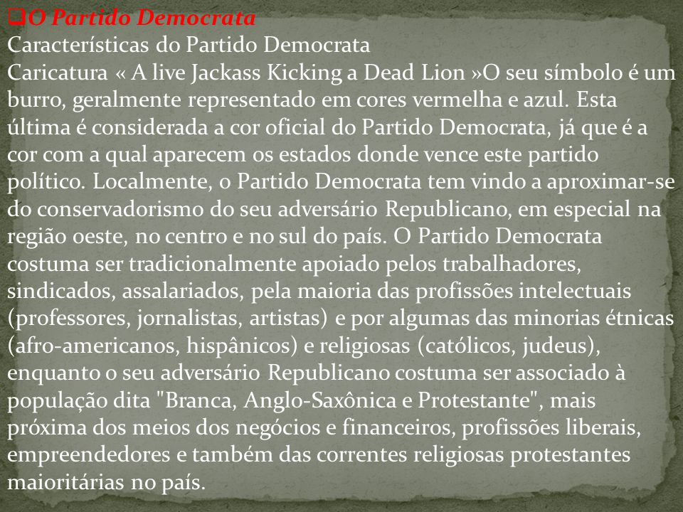 O Partido Democrata Características do Partido Democrata.