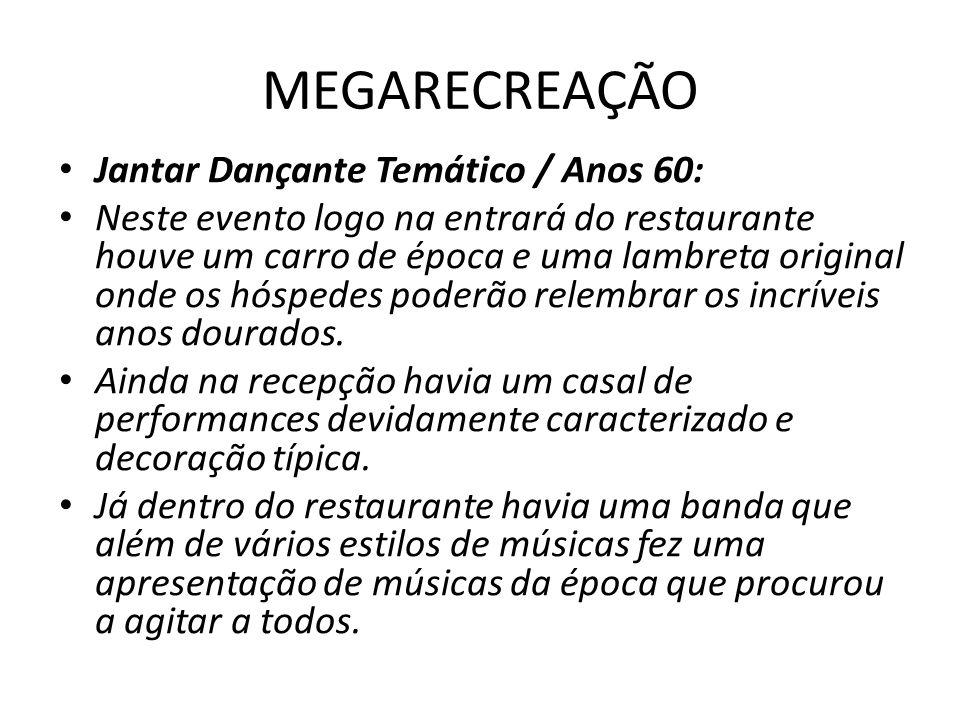 MEGARECREAÇÃO Jantar Dançante Temático / Anos 60: