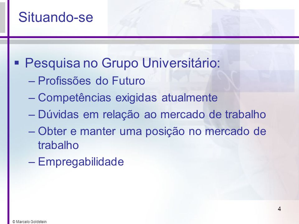 Situando-se Pesquisa no Grupo Universitário: Profissões do Futuro