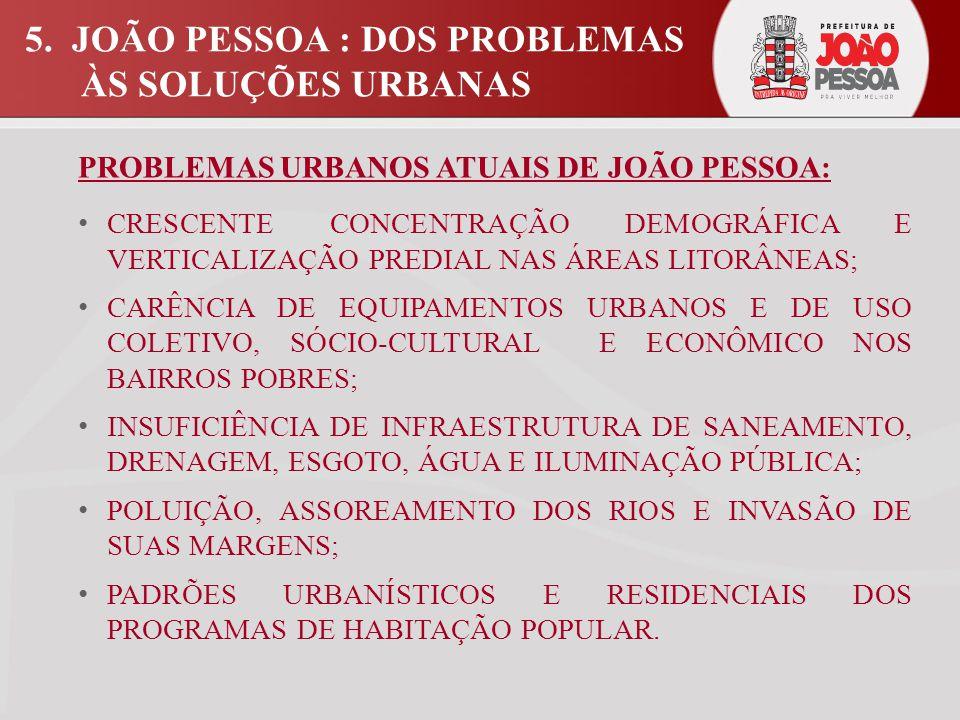 5. JOÃO PESSOA : DOS PROBLEMAS ÀS SOLUÇÕES URBANAS
