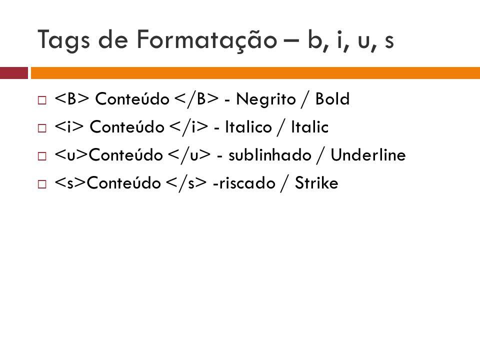 Tags de Formatação – b, i, u, s
