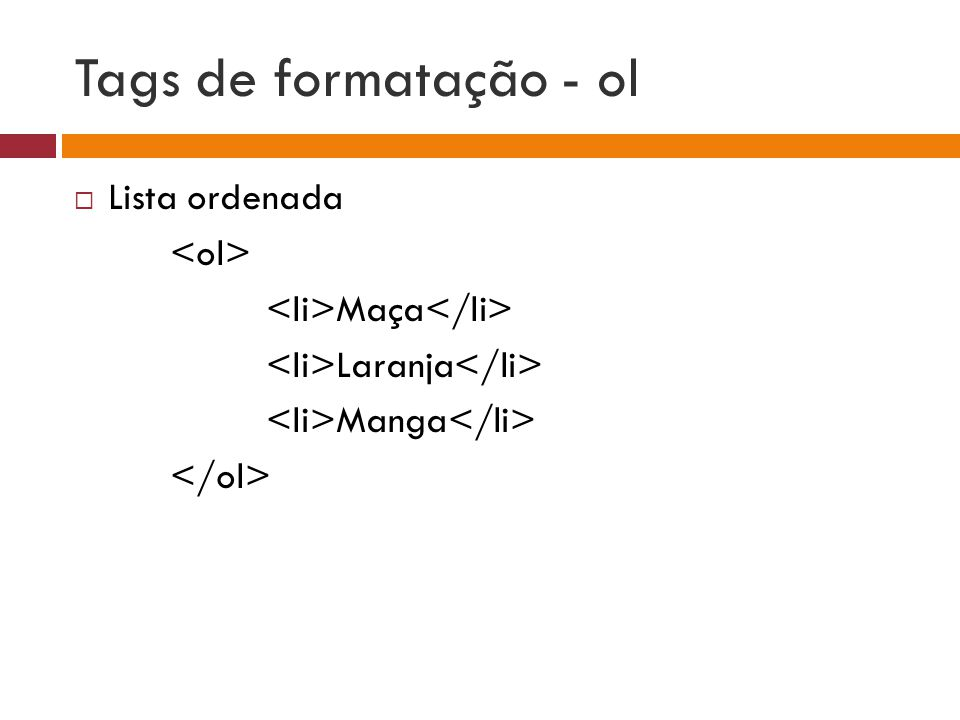 Tags de formatação - ol Lista ordenada <ol>