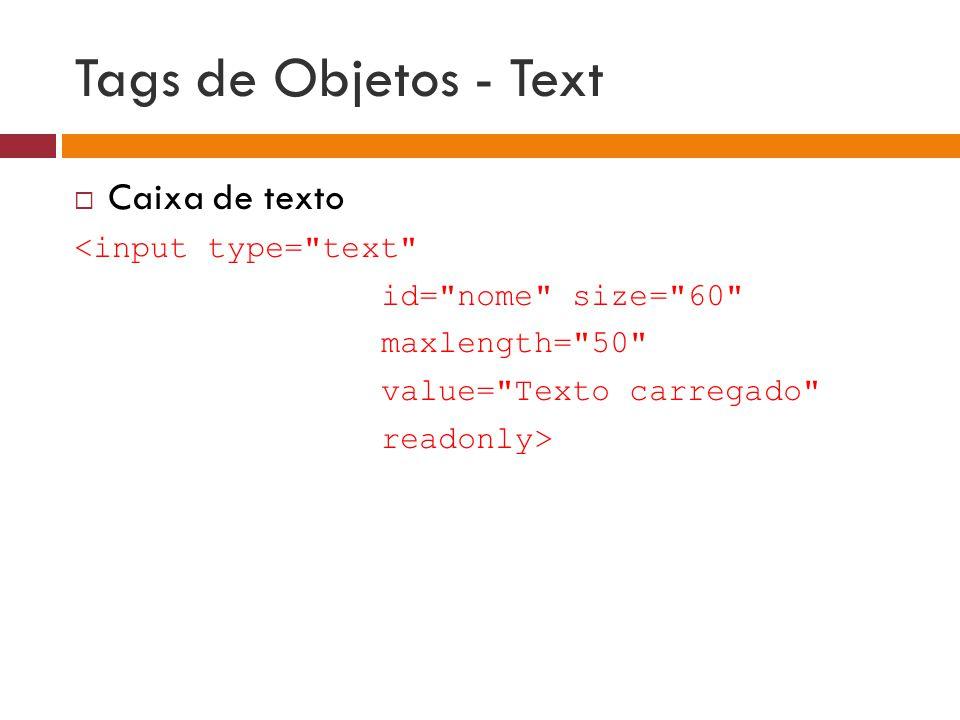 Tags de Objetos - Text Caixa de texto <input type= text
