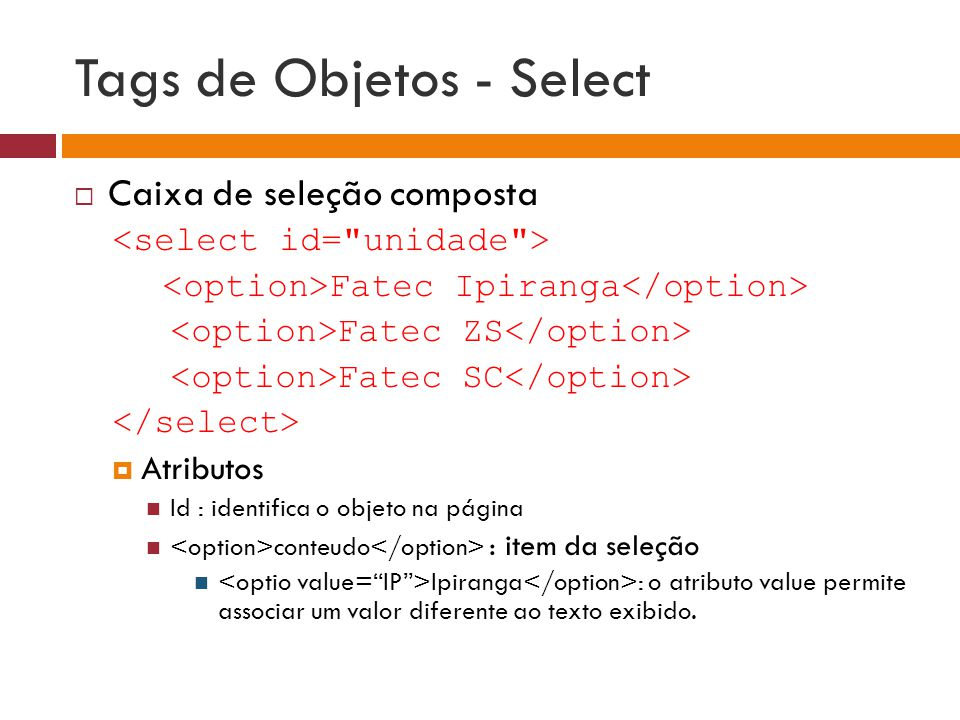 Tags de Objetos - Select