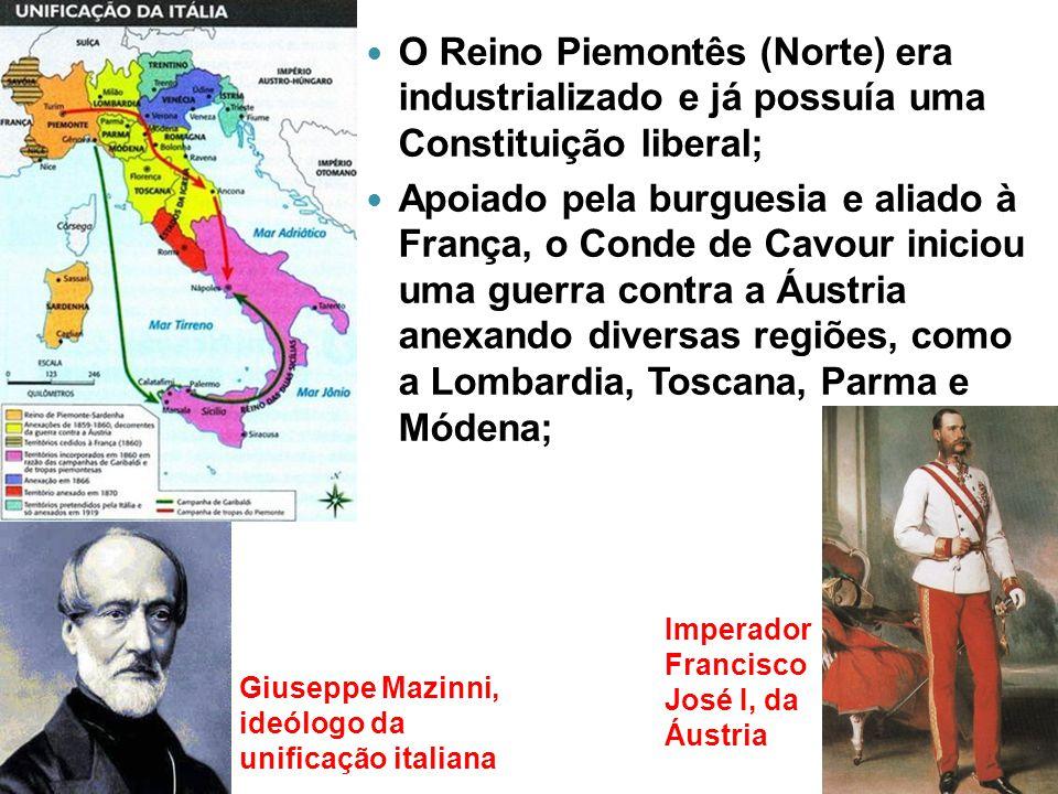O Reino Piemontês (Norte) era industrializado e já possuía uma Constituição liberal;