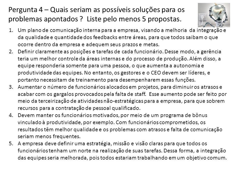 Pergunta 4 – Quais seriam as possíveis soluções para os problemas apontados Liste pelo menos 5 propostas.