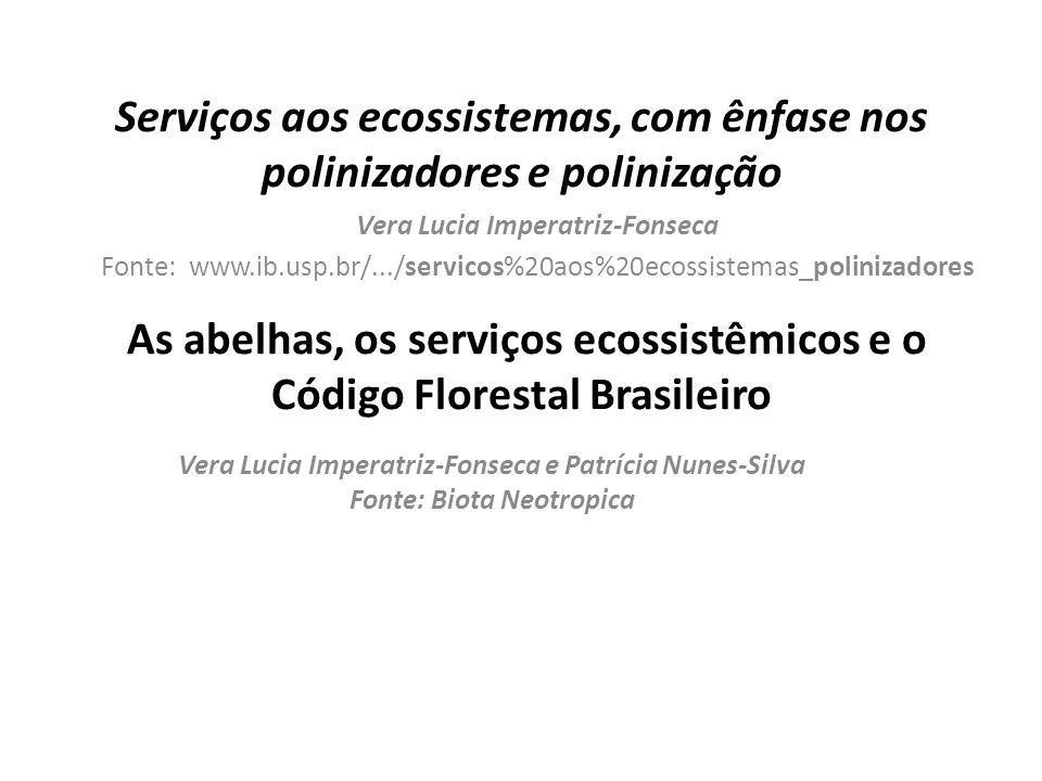 Serviços aos ecossistemas, com ênfase nos polinizadores e polinização As abelhas, os serviços ecossistêmicos e o Código Florestal Brasileiro