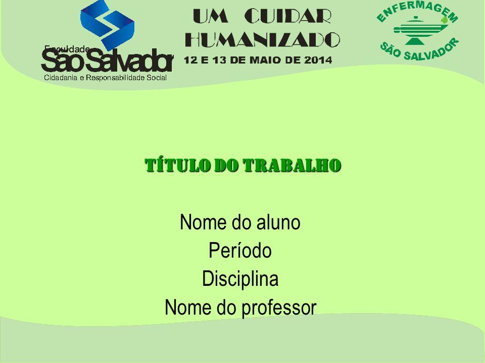 Nome do aluno Período Disciplina Nome do professor