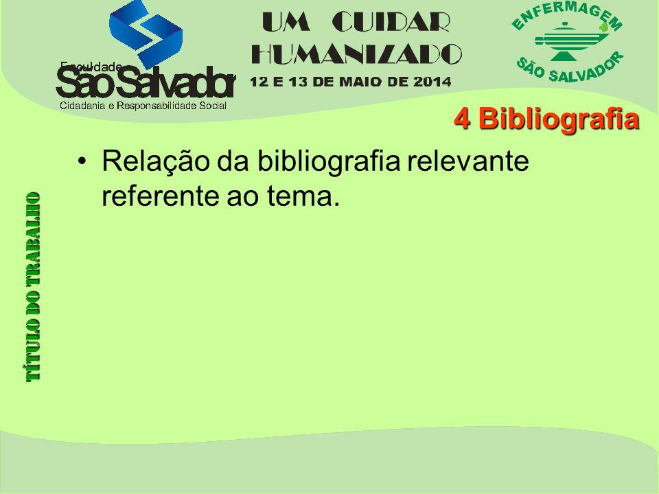 Relação da bibliografia relevante referente ao tema.