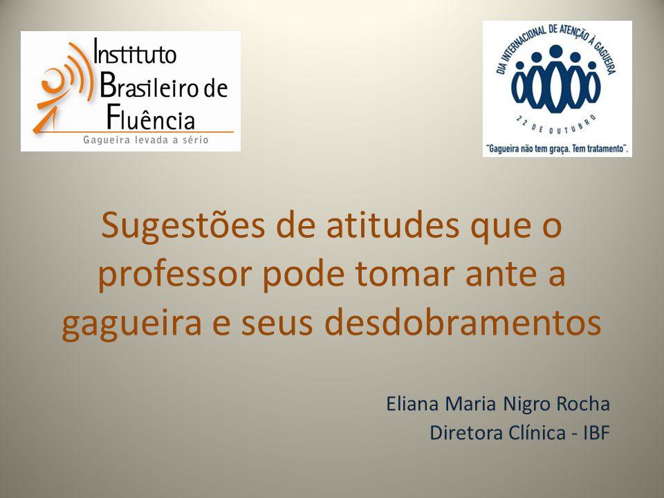 Eliana Maria Nigro Rocha Diretora Clínica - IBF