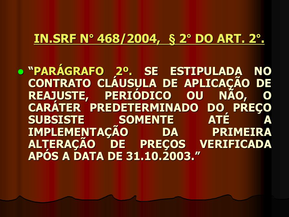 IN.SRF N° 468/2004, § 2° DO ART. 2°.