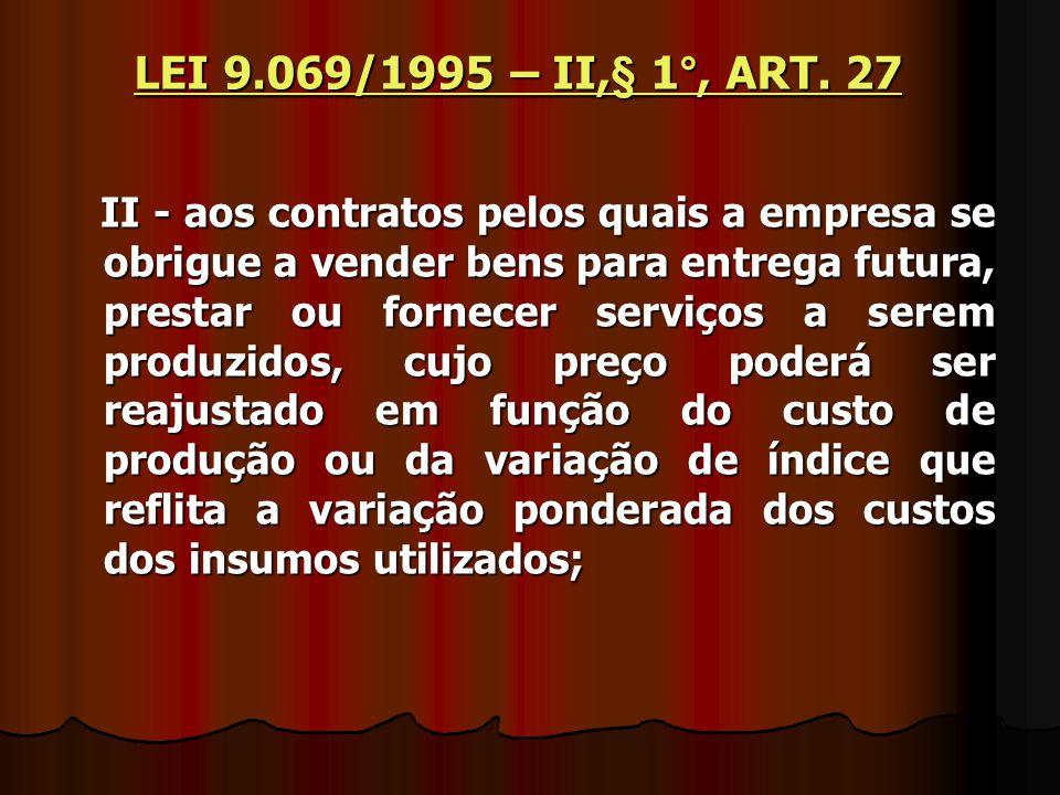LEI 9.069/1995 – II,§ 1°, ART. 27