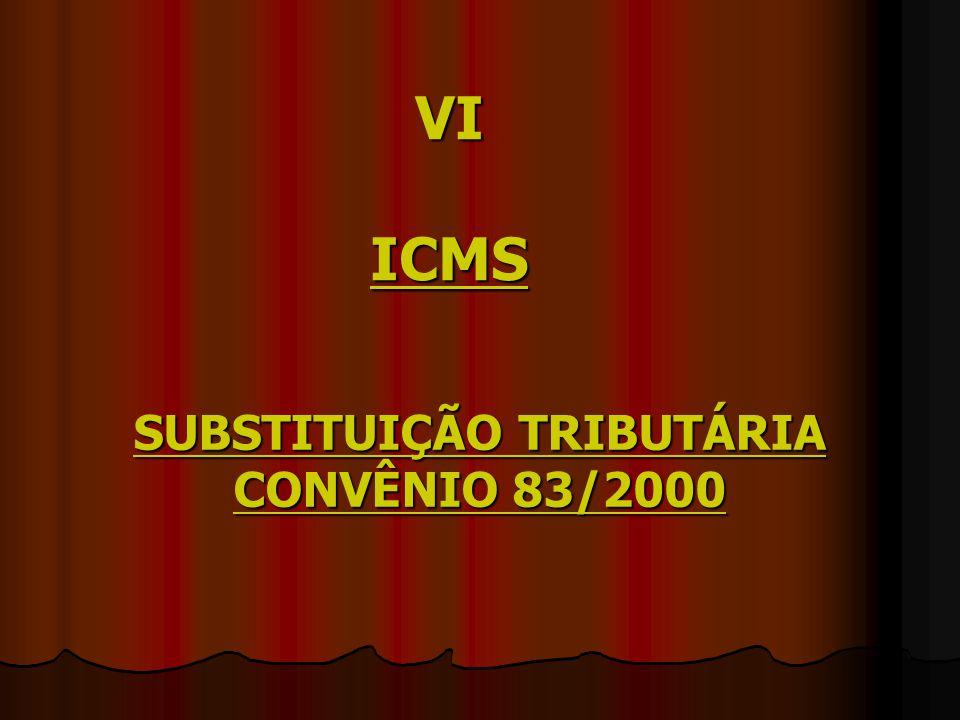 SUBSTITUIÇÃO TRIBUTÁRIA CONVÊNIO 83/2000
