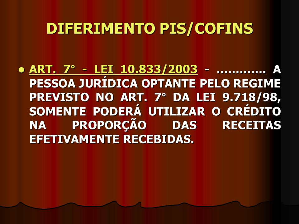 DIFERIMENTO PIS/COFINS