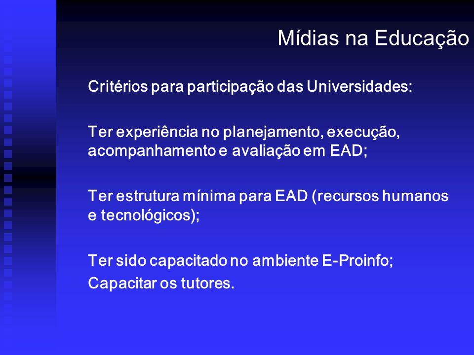Mídias na Educação Critérios para participação das Universidades: