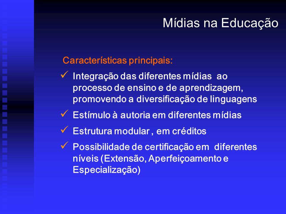 Mídias na Educação Características principais:
