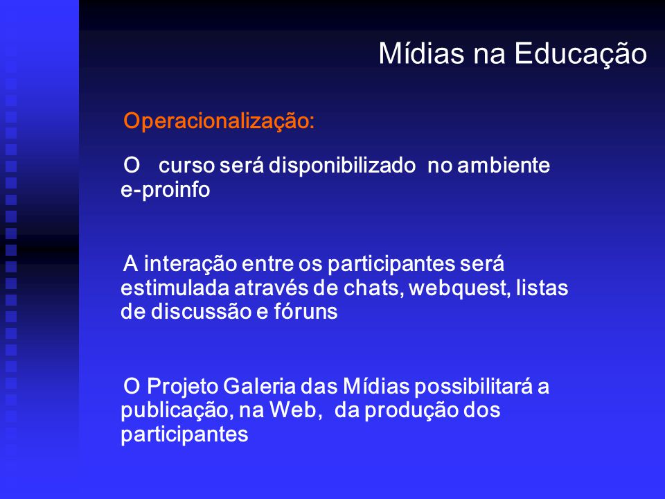 Mídias na Educação Operacionalização: