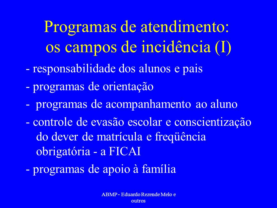 Programas de atendimento: os campos de incidência (I)