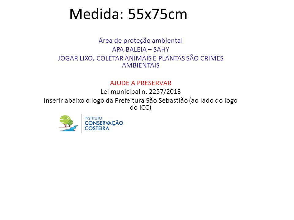 Medida: 55x75cm Área de proteção ambiental APA BALEIA – SAHY