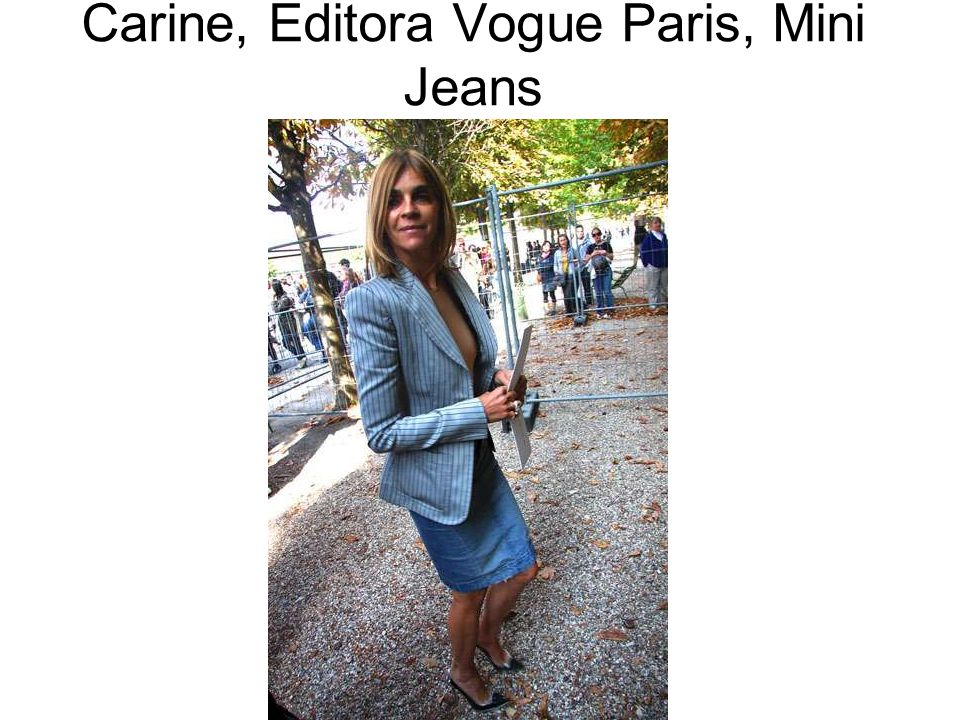 Carine, Editora Vogue Paris, Mini Jeans