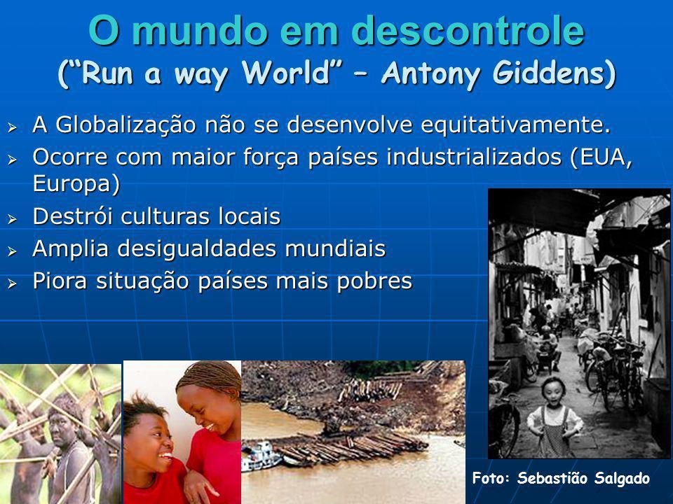 O mundo em descontrole ( Run a way World – Antony Giddens)