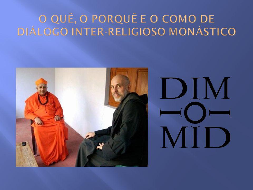 O QUÊ, O PORQUÊ E O COMO DE DIÁLOGO INTER-RELIGIOSO MONÁSTICO