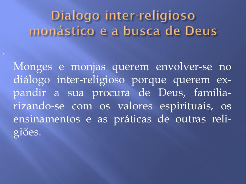 Dialogo inter-religioso monástico e a busca de Deus