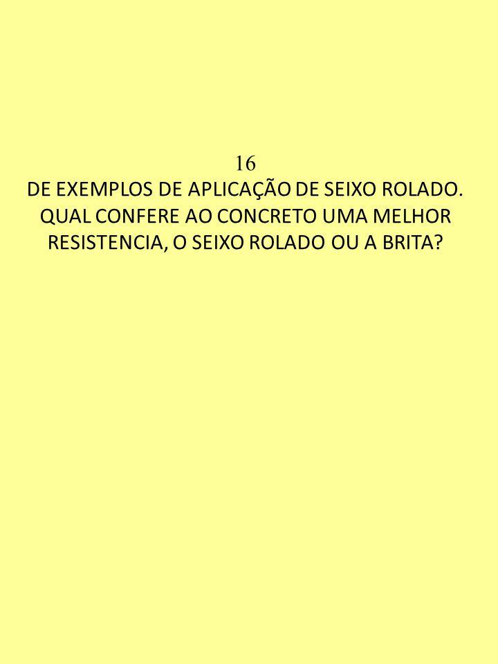 16 DE EXEMPLOS DE APLICAÇÃO DE SEIXO ROLADO.