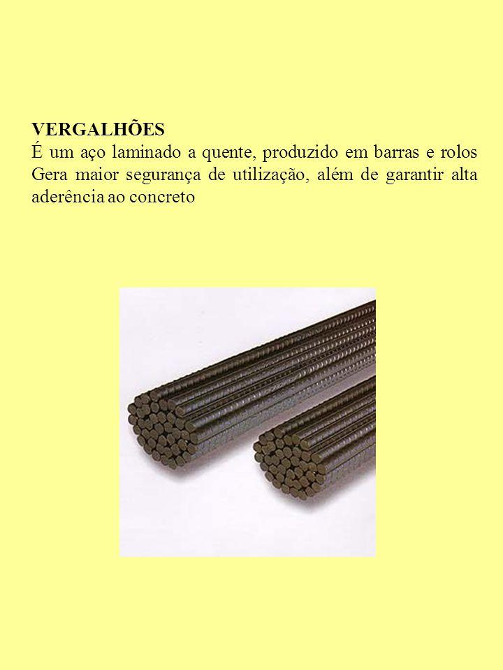 VERGALHÕES É um aço laminado a quente, produzido em barras e rolos Gera maior segurança de utilização, além de garantir alta aderência ao concreto.