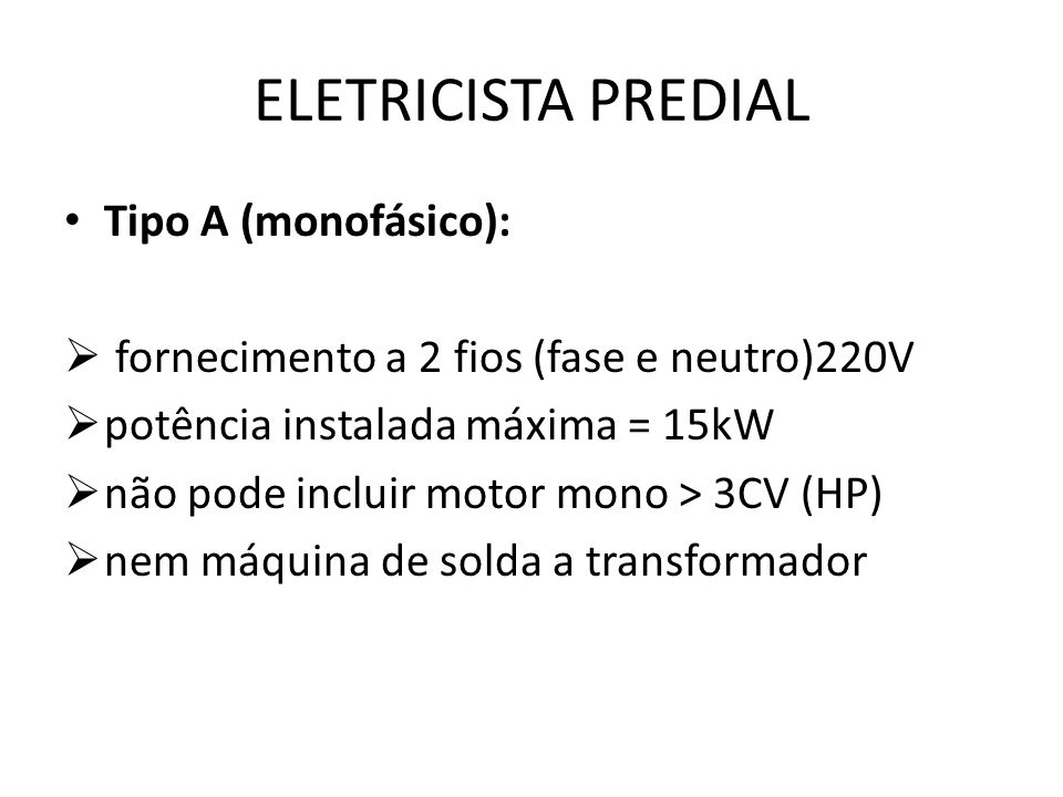 ELETRICISTA PREDIAL Tipo A (monofásico):