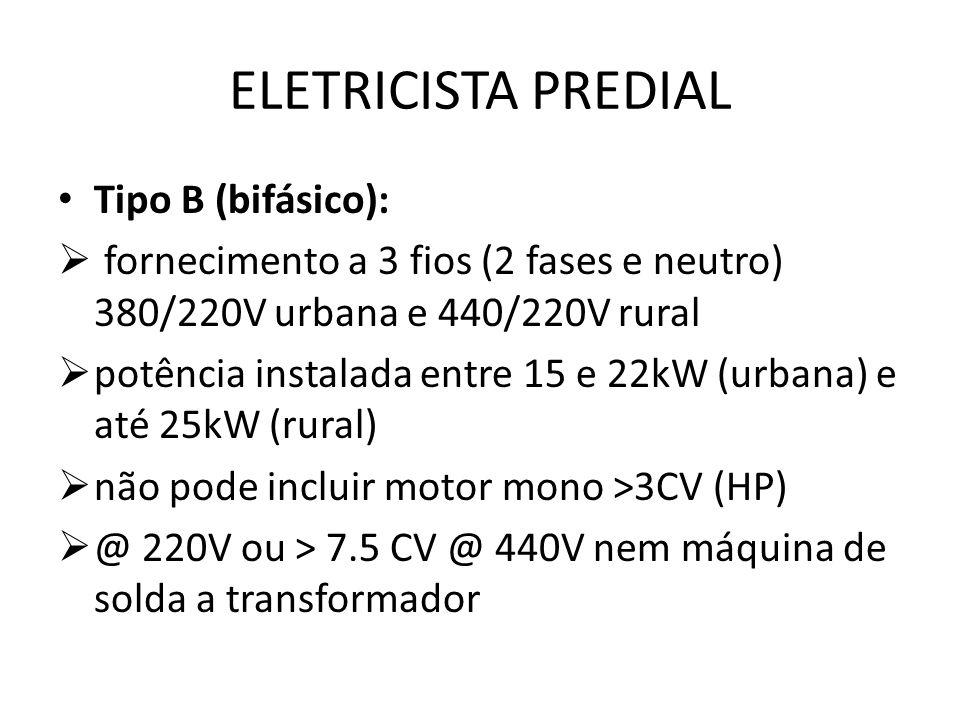 ELETRICISTA PREDIAL Tipo B (bifásico):