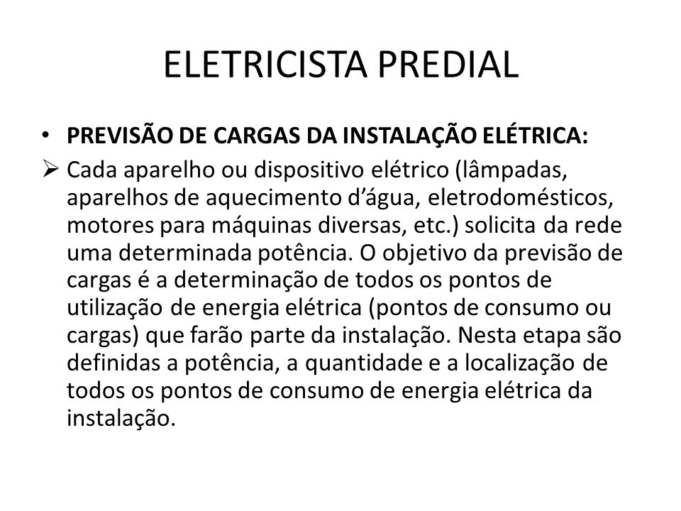 ELETRICISTA PREDIAL PREVISÃO DE CARGAS DA INSTALAÇÃO ELÉTRICA: