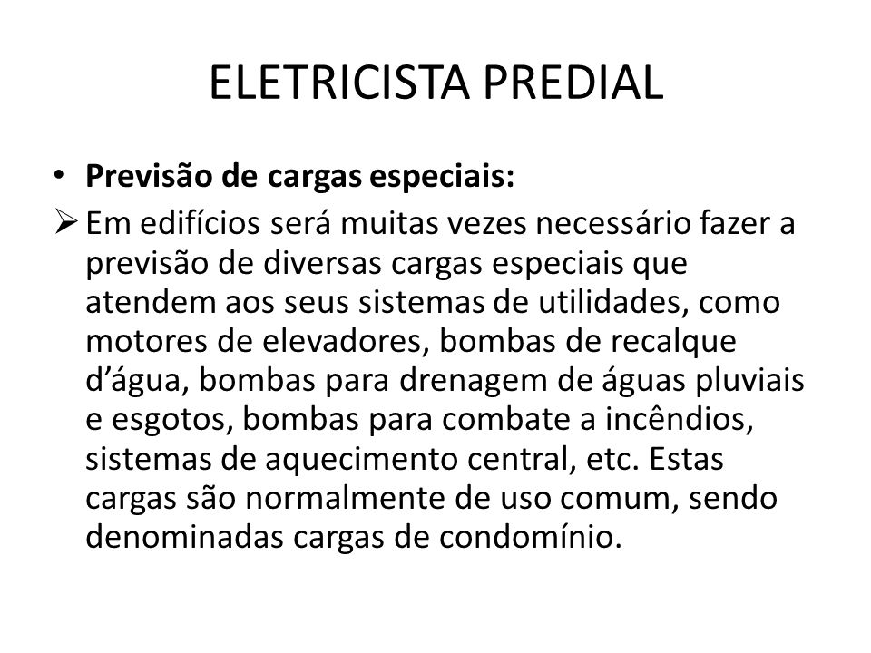 ELETRICISTA PREDIAL Previsão de cargas especiais: