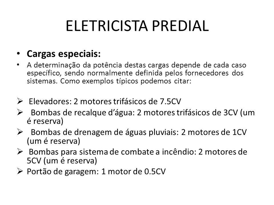 ELETRICISTA PREDIAL Cargas especiais: