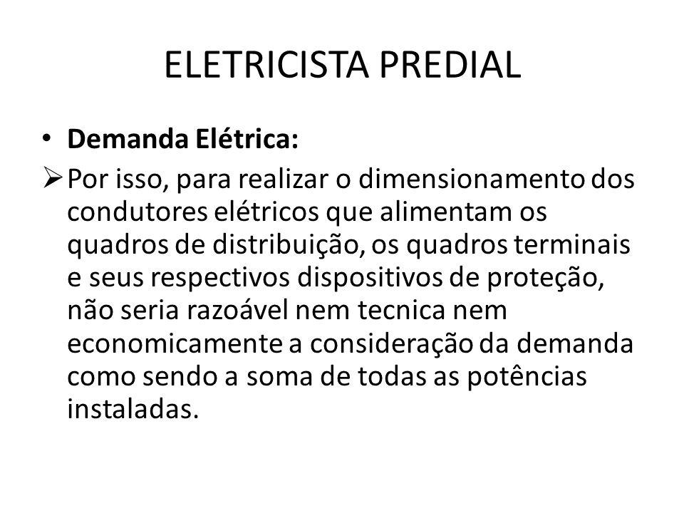 ELETRICISTA PREDIAL Demanda Elétrica: