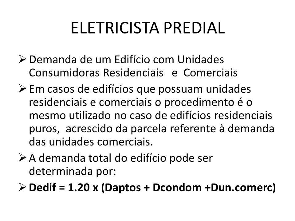 ELETRICISTA PREDIAL Demanda de um Edifício com Unidades Consumidoras Residenciais e Comerciais.
